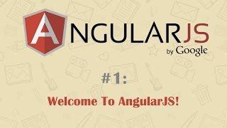 AngularJS Tutorial 1: Welcome To AngularJS!