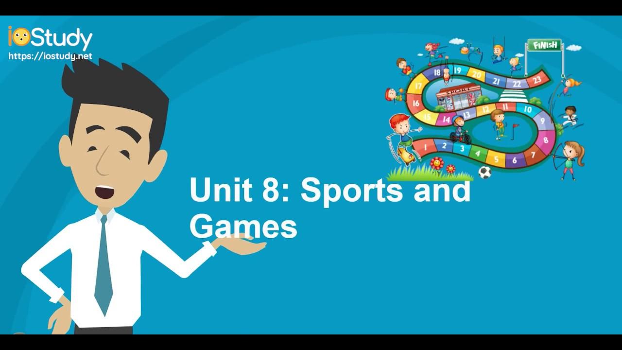 [IOStudy.net] Học tiếng Anh Lớp 6 Bài 8: Sports and Games