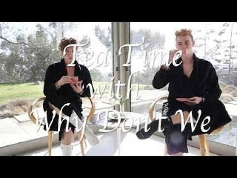 Tea Time with Why Don't We