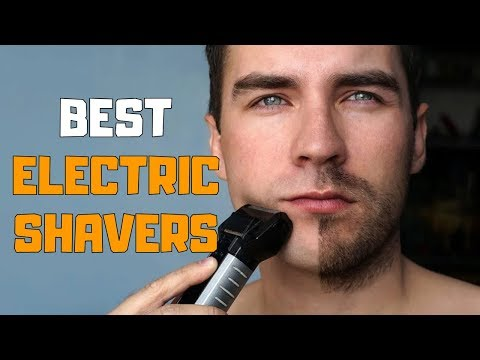 Best Electric Shavers In 2020 - Top 6 Electric Shaver Picks