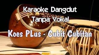 Karaoke Koes Plus Cubit Cubitan (Tanpa Vokal)
