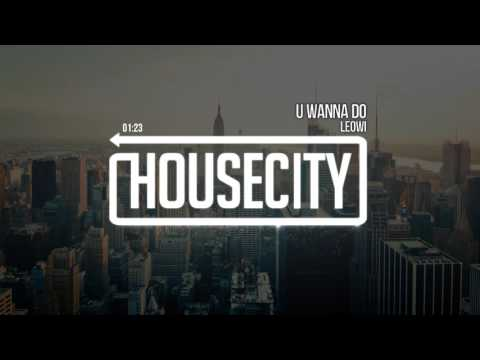 Leowi - U Wanna Do