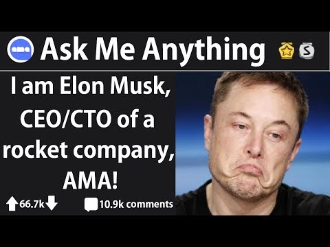 Elon Musk Answers Questions From Reddit (r/IAmA)