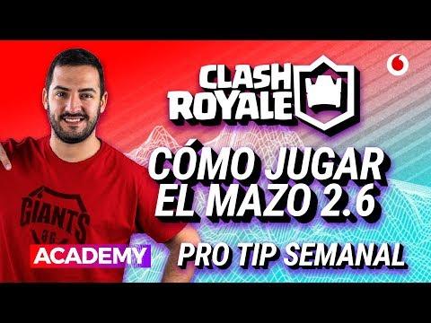 Cómo jugar el mazo 2.6 - Clash Royale - Esports Academy Tips