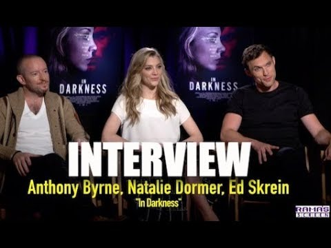 My Interview with Anthony Byrne, Natalie Dormer, and Ed Skrein about IN DARKNESS