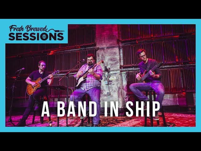 Fresh Brewed Sessions    A Band In Ship   The Rabbit & Fox (Part 2 & 3)