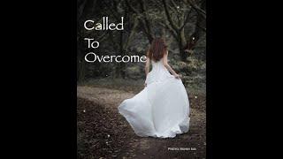 CALLED TO OVERCOME! — Cindy Hartline  loveforthetruthradio.com
