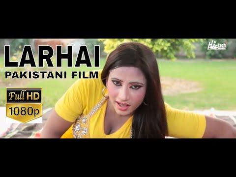 LARHAI (2018 FULL MOVIE) - OFFICIAL PAKISTANI MOVIE - NEW PAKISTANI FILM - HI-TECH PAKISTANI FILMS