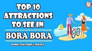 Top 10 Things To Do In Bora Bora | French Polynesia