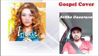 Arianne (Cover) Por me Amar- Nettho Canavarro