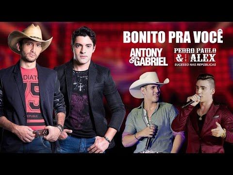Antony e Gabriel – Bonito Pra Você ( Part. Pedro Paulo e Alex ) (Letra)