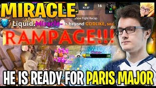 MIRACLE RAMPAGE Last Games before the Paris Major - He is ready for it Dota 2 7.21d
