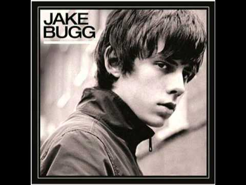 Someone told  me  Jake Bugg