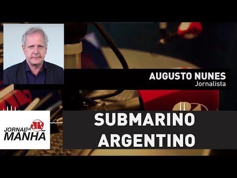 A saga angustiante e espantosa na busca pelo submarino argentino   Augusto Nunes
