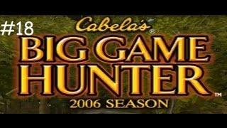 Cabela's Big Game Hunter 2006 Season #18