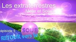 Ep.5 Les extraterrestres Moije et Soije