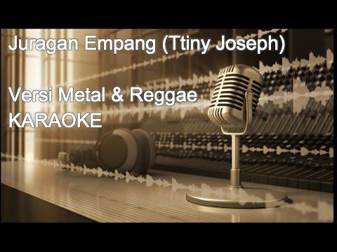 JURAGAN EMPANG VERSI METAL &  REGGAE KARAOKE NO VOCAL Mp3