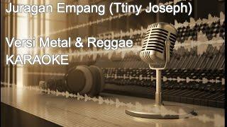 Juragan empang versi metal &  reggae karaoke no vocal
