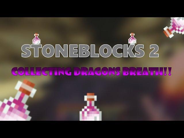 How to Collect Dragons Breath! | Stoneblocks 2