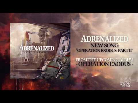 ADRENALIZED - OPERATION  EXODUS -PART II- [NEW SINGLE] Mp3