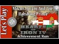 Hearts of iron 4 hoi4 miklos horthy and the habsburg prince achievement run 7 mp3