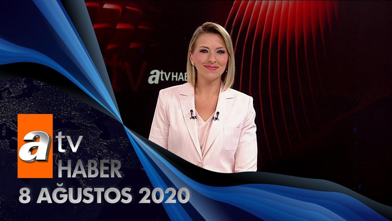 Atv Ana Haber | 8 Ağustos 2020