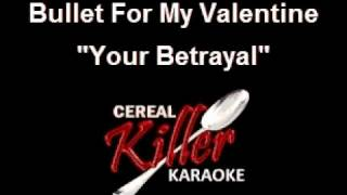 CKK - Bullet For My Valentine - Your Betrayal (With Backing Vocals) (Karaoke)