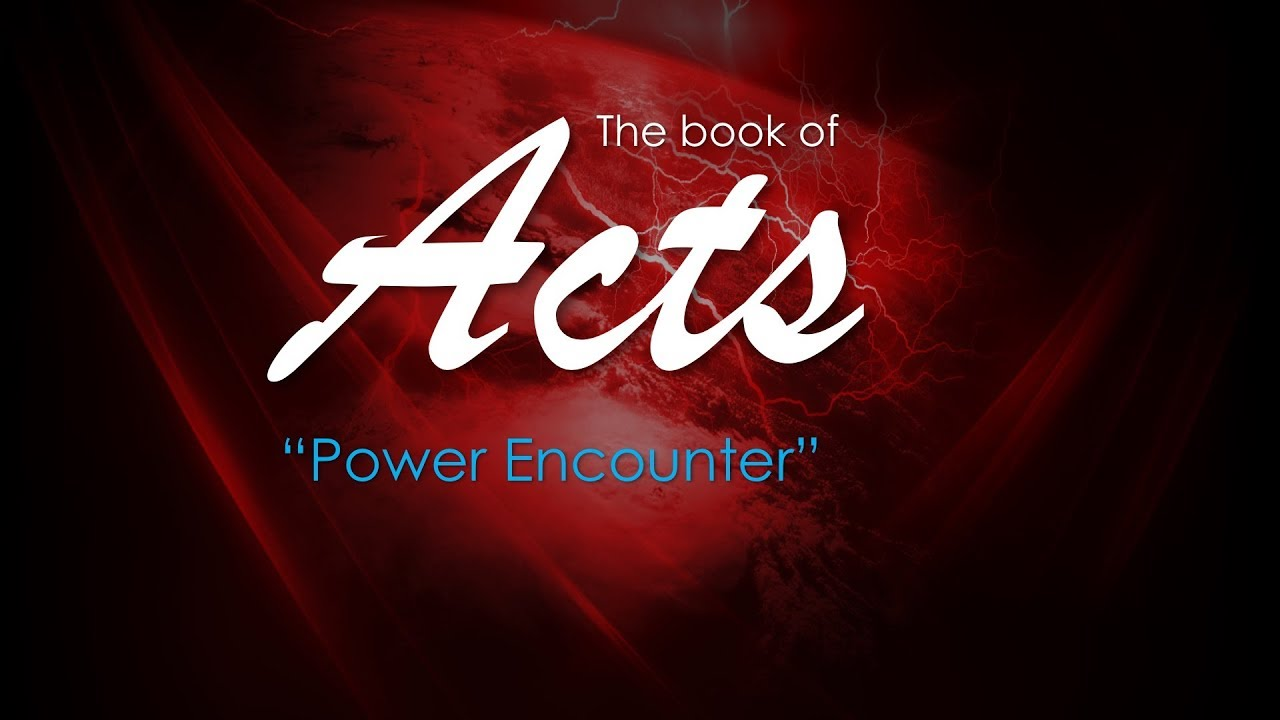 North Point Church | The Book of Acts –25– Power Encounter