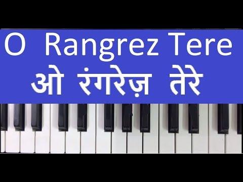 how to play O rangrez tere - Bhag Milkha Milkha harmonium piano notes
