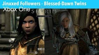 Skyrim SE Xbox One Mods|Jinxxed Followers - Blessed-Dawn Twins