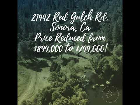 21942 Red Gulch Rd. Sonora, CaPrice Reduced from $899,000 to $799,000!