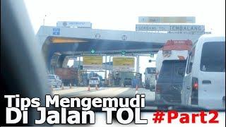 Tips Mengemudi Di Jalan Tol + E toll Card - Bagian Inti #Eps2