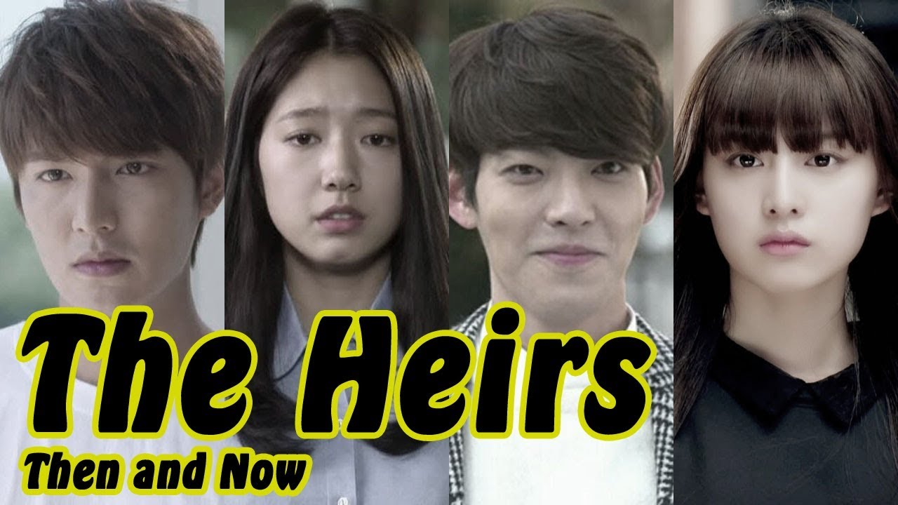 The Heirs Then And Now 2018 Youtube