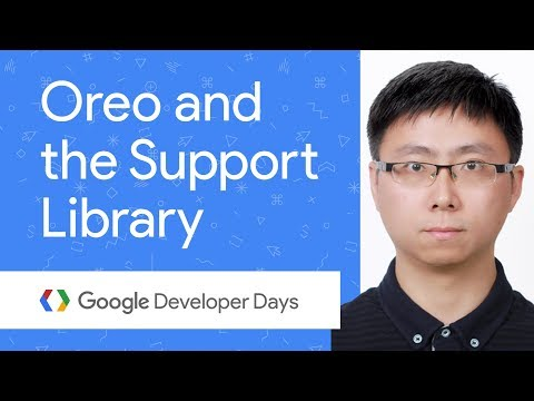 Diving into Android Oreo and the Support Library (GDD China '17)