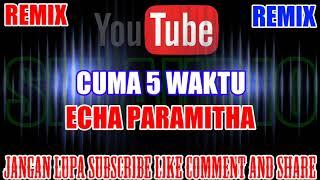 Karaoke Remix KN7000 Tanpa Vokal Cuma 5 Waktu Echa Paramitha HD