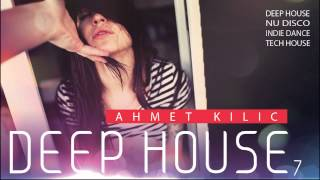 DEEP HOUSE SET 7 2014 DEMO (AHMET KILIC)