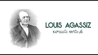 In Telugu| About Louis Agassiz|His Education and Career|Wife & Children