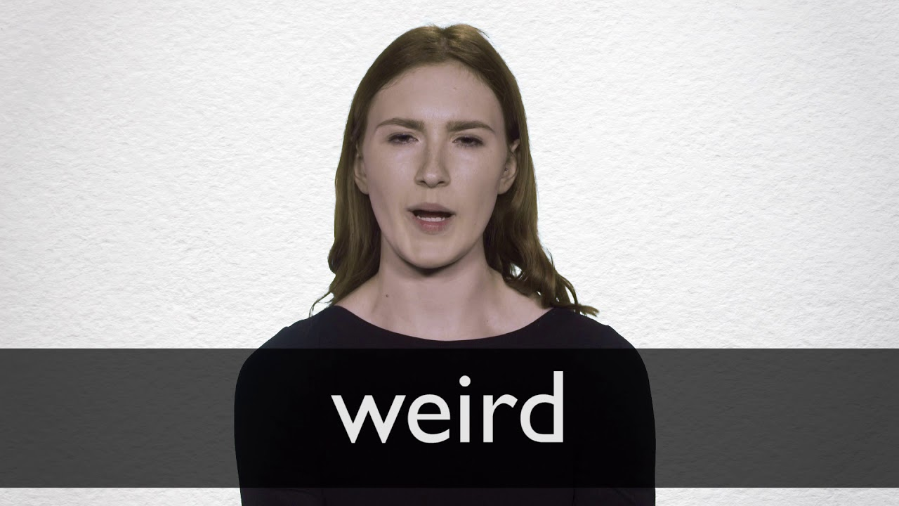 weird definition and meaning