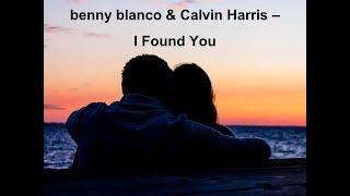 benny blanco & Calvin Harris - I Found You (Lyrics Video by WR)