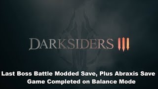 [PS4] Darksider 3 - Last Boss Battle Modded Save, Plus Abraxis Choice Save - Balance Mode