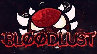 Bloodlust 100% (Extreme Demon) - Geometry Dash