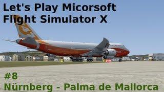 Let's Play Microsoft Flight Simulator X Teil 8 Nürnberg - Palma de Mallorca