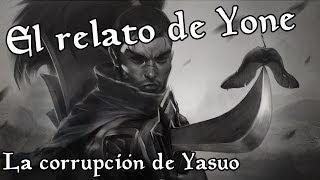 El relato de Yone. La corrupción de Yasuo (Español - HD) Nuevo campeón de League of Legends