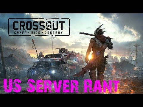 Crossout: A Small Rant About US Servers Or The Lack Of Them...(Beta 0.3.5)