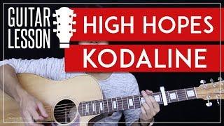 High Hopes Guitar Tutorial - Kodaline Guitar Lesson 🎸 |Easy Chords + Guitar Cover|
