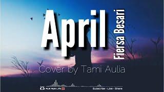 Fiersa Besari - April Lirik | Cover Akustik by Tami Aulia - 🎧AUX Mp3 Lirik