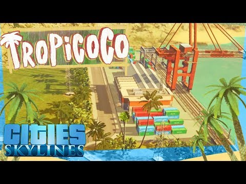 Cities Skylines Tropicoco #4 - Tropical Transport Bay
