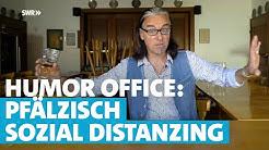 Humor Office: Pfälzisch Sozial Distanzing erklärt von Chako Habekost | Landesschau Rheinland-Pfalz