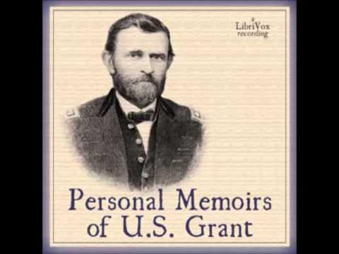 Personal Memoirs of U. S. Grant (FULL Audiobook) - part (1 of 20)