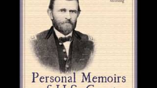 Personal Memoirs of U. S. Grant (FULL Audiobook) - part (1 of 20)